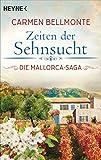 Zeiten der Sehnsucht: Die Mallorca-Saga - Roman (German Edition)