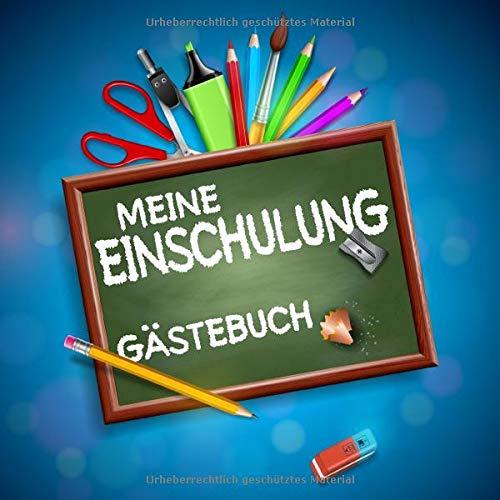 Meine Einschulung Gästebuch: Zum Schulanfang von Jungen und Mädchen, als Geschenk und für die...