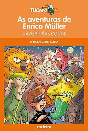 As aventuras de Enrico Múller: 4 (Tucan naranja)