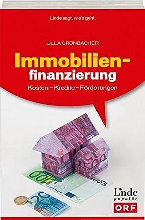 Immobilienfinanzierung: Kosten - Kredite - F�rderungen (Ausgabe �sterreich)