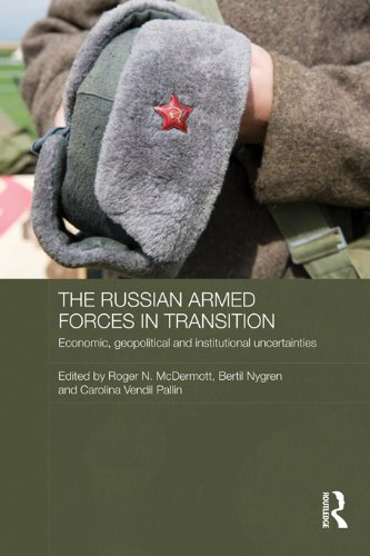 The Russian Armed Forces in Transition: Economic, geopolitical and institutional uncertainties (Routledge Contemporary Russia and Eastern Europe Series Book 30) (English Edition)