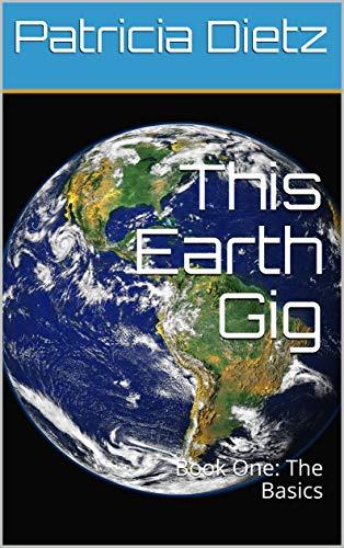 This Earth Gig: Book One: The Basics (English Edition)