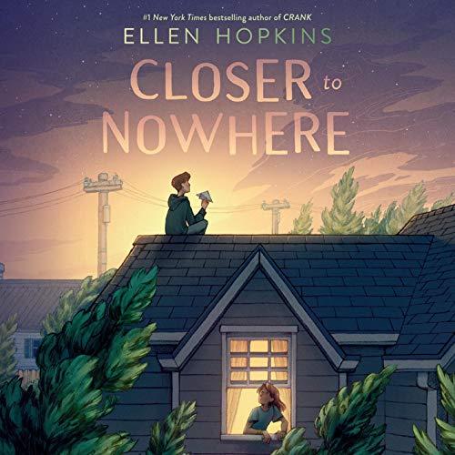 Closer to Nowhere Audiobook By Ellen Hopkins cover art