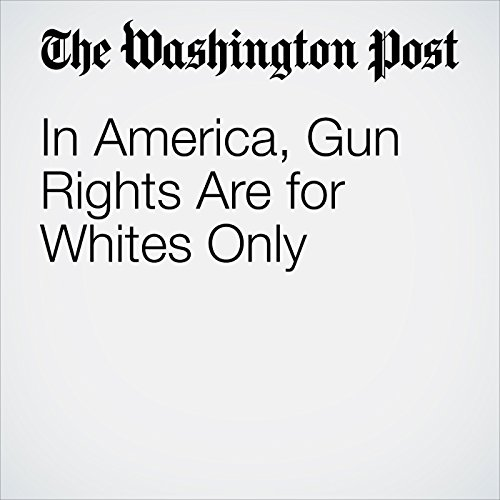 In America, Gun Rights Are for Whites Only audiobook cover art