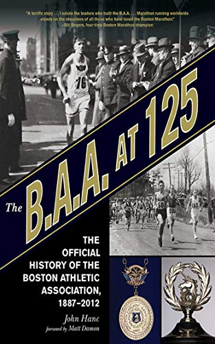 The B.A.A. at 125: The Official History of the Boston Athletic Association,...