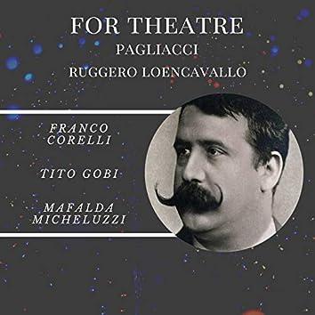 For theatre: pagliacci