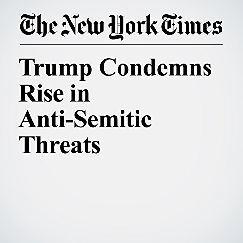 Trump Condemns Rise in Anti-Semitic Threats copertina