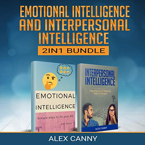 Emotional Intelligence & Interpersonal Intelligence: Simple Ways to Fix Your EQ and Importance of Relating Well to People (Bundle)  cover art