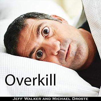 Overkill (feat. Jeff Walker)