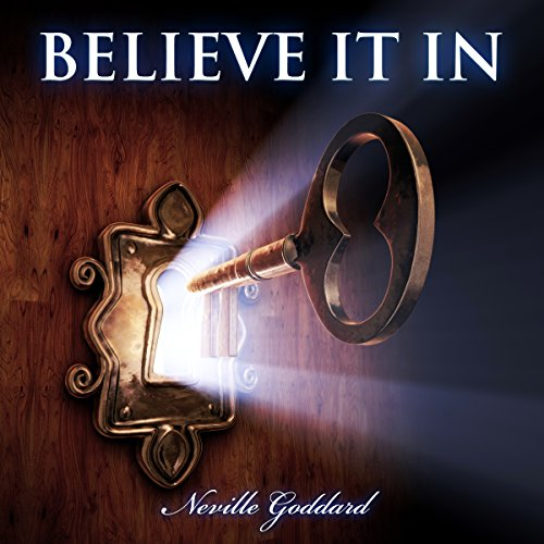 Neville Goddard - Believe in It audiobook cover art