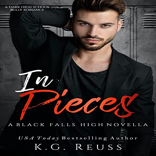 In Pieces: Black Falls High, Book 3