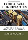 FOREX para principiantes: Aprende a ganar dinero con FOREX: Volume 1 (Forex al...