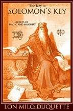 The Key to Solomon's Key: Secrets of Magic and Masonry by Lon Milo DuQuette (2006-04-01)