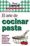 El Arte de Cocinar Pasta (Practilibros)