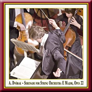 Dvorák: Serenade for String Orchestra in E Major, Op. 22