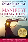 Manifest Soulmate Love: 8 Essential Steps to Attract Your Beloved (English Edition)