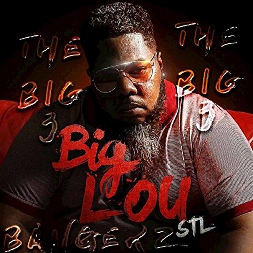 The Big 3 Of Big Lou Stl Bangers