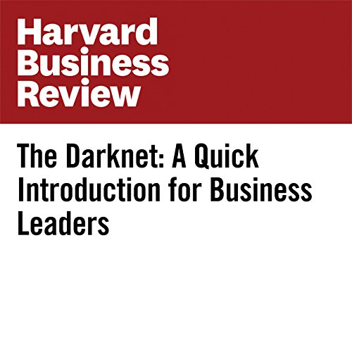The Darknet: A Quick Introduction for Business Leaders copertina
