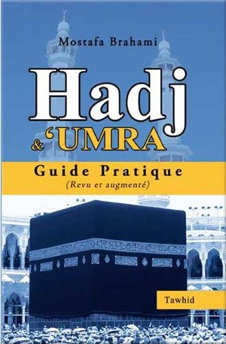 Hadj & Umra - Guide pratique