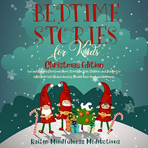 Bedtime Stories for Kids: Christmas Edition Audiobook By Kaizen Mindfulness Meditations cover art