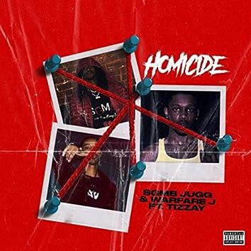 Homicide (feat. Tizzay)