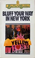 Bluff Your Way in New York 0822022303 Book Cover