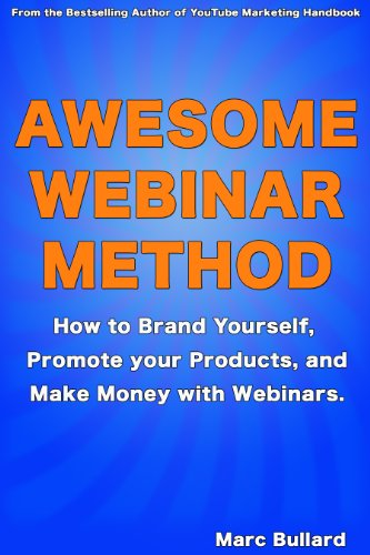 Awesome Webinar Method: How to Brand Yourself, Promote your Products, and Make Money with Webinars. (English Edition) (Formato Kindle)
