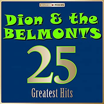 Masterpieces Presents Dion & The Belmonts: 25 Greatest Hits