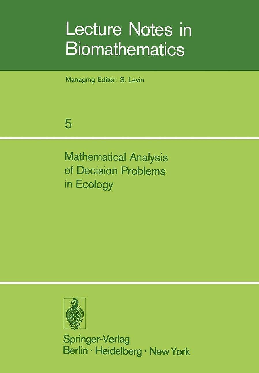 アナニバーアイスクリーム妊娠したMathematical Analysis of Decision Problems in Ecology: Proceedings of the NATO Conference held in Istanbul, Turkey, July 9–13, 1973 (Lecture Notes in Biomathematics)