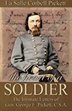 The Heart of a Soldier: The Intimate Letters of Gen. George E. Pickett, C.S.A.