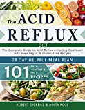 Acid Reflux Diet: The Complete Guide to Acid Reflux & GERD + 28 Days healpfull Meal Plans Including...