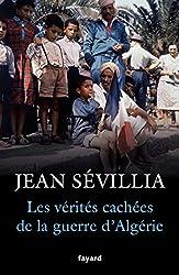 Les vérités cachées de la Guerre d'Algérie de Jean Sévillia