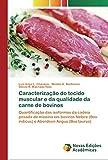 Caracterização do tecido muscular e da qualidade da carne de bovinos: Quantificação das isoformas da cadeia pesada de miosina em bovinos Nelore (Bos indicus) e Aberdeen Angus (Bos taurus)