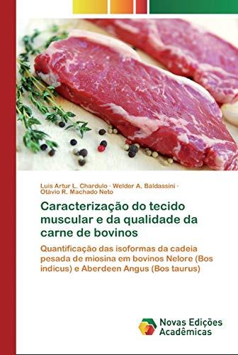 Caracterização do tecido muscular e da qualidade da carne de bovinos: Quantificação...