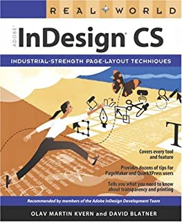 Real World Adobe InDesign CS: Industrial-Strength Page Layout Techniques (Real World S.)