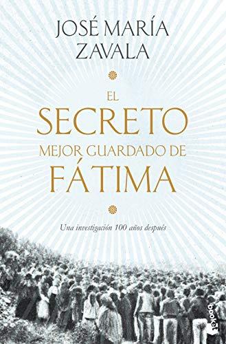 El secreto mejor guardado de Fátima: Una investigación 100 años después (Divulgación)