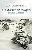 En mares salvajes: un viaje al ártico (Obras diversas)