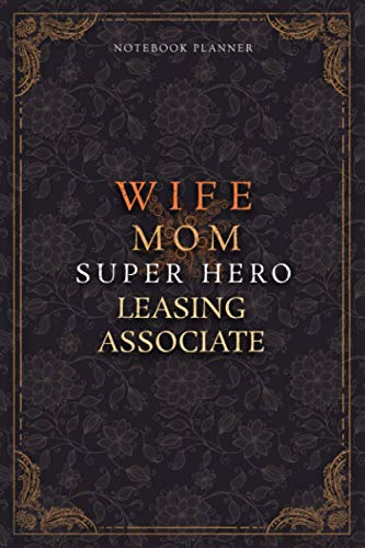 Leasing Associate Notebook Planner - Luxury Wife Mom Super Hero Leasing Associate Job Title Working Cover: College, Planner, Home Budget, A5, 6x9 ... Diary, Teacher, Lesson, 5.24 x 22.86 cm