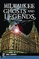Milwaukee Ghosts and Legends (Haunted America)