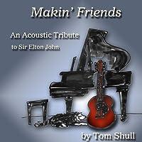 Makin' Friends: An Acoustic Tribute to Sir Elton J