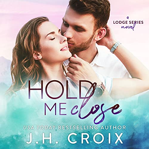 Hold Me Close Audiobook By J. H. Croix cover art