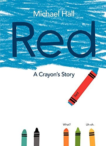 {Michael Hall} Red: A Crayon's Story Hardcover