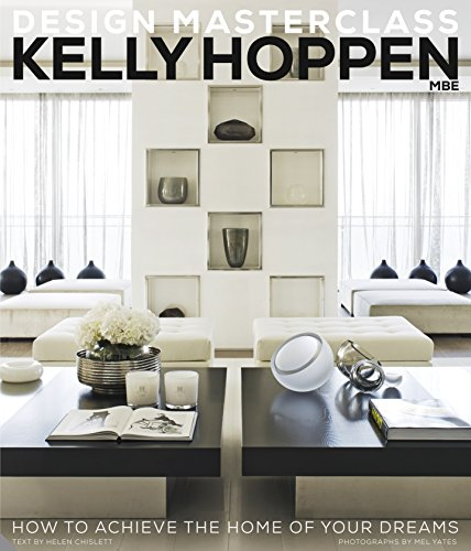 Kelly Hoppen Design Masterclass: How to Achieve the Home of Your Dreams