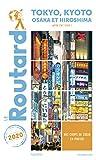 Guide du Routard Tokyo, Kyoto et environs 2020 : +Osaka, Hiroshima, et les villes impériales (Japon pas cher !)
