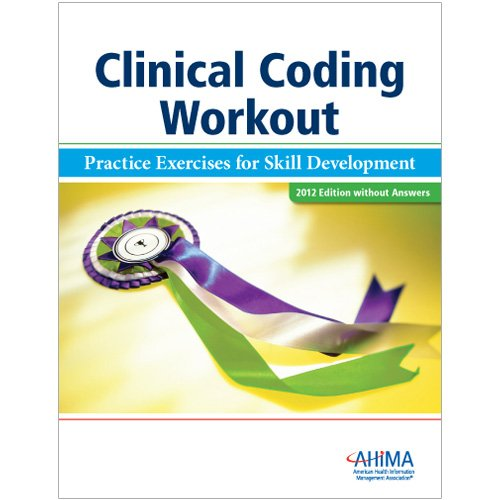 Clinical Coding Workout, without Answers 2012: Practical Exercises for Skill Development