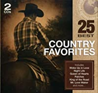 25 Best: Country Favorites by 25 Best: Country Favorites