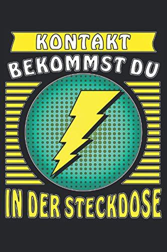 KONTAKT BEKOMMST DU IN DER STECKDOSE: Liniertes Notizbuch-Tagebuch bzw. Übungsbuch mit 120 Seiten