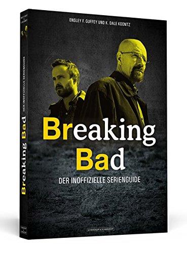 Breaking Bad: Der inoffizielle Serienguide