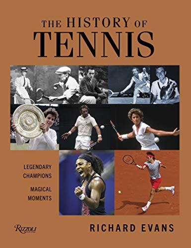 Compare Textbook Prices for The History of Tennis: Legendary Champions. Magical Moments  ISBN 9780847869879 by Evans, Richard