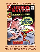 The Complete Judo Master: All Ten Issues of the Exciting Martial Arts Comic - All Stories - No Ads